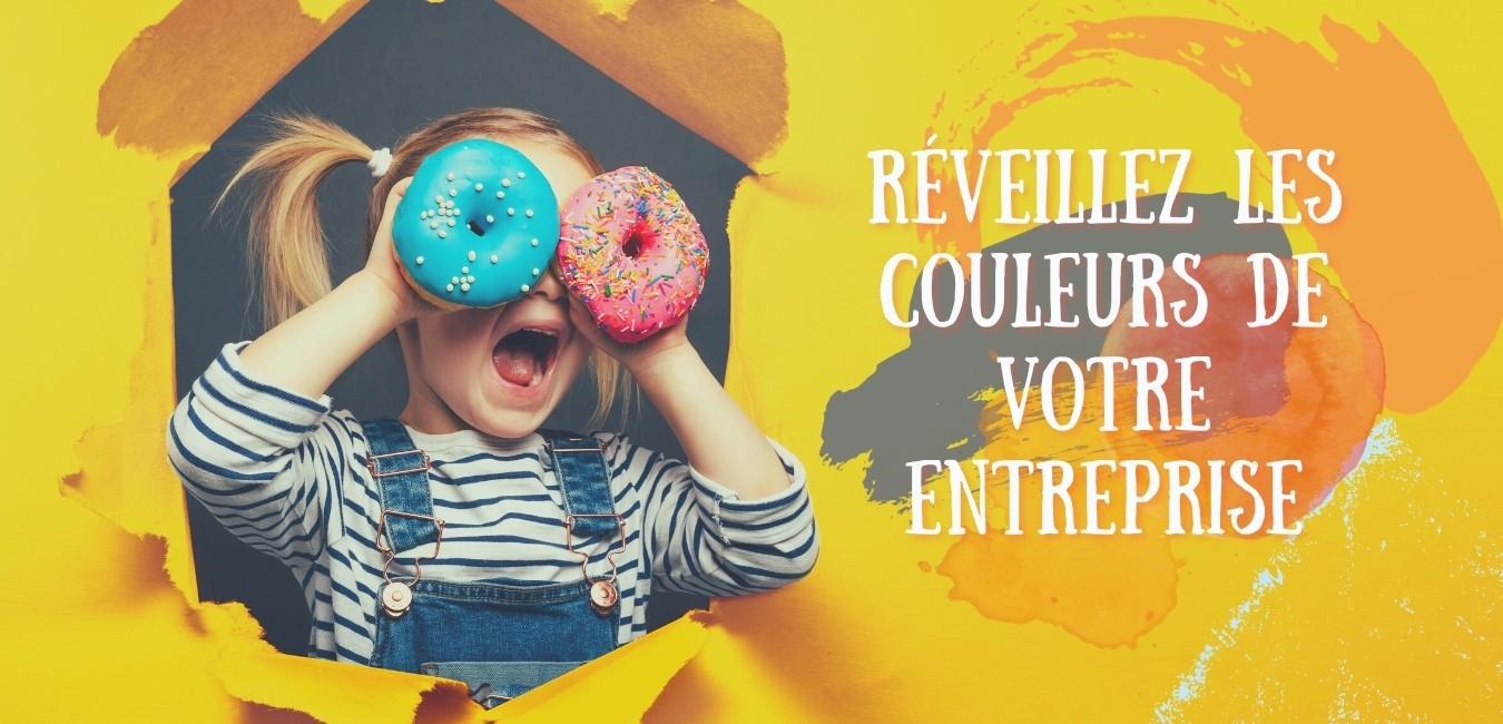 Réveillez les couleurs de votre entreprise