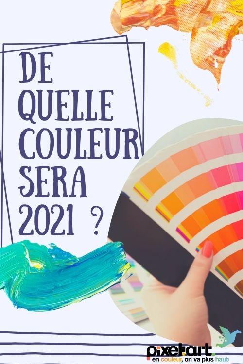 de quelle couleur sera 2021 ?